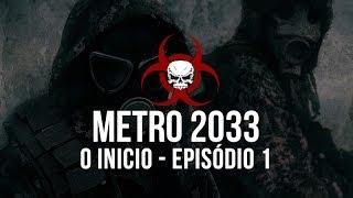 Metro 2033 - Episódio 1 - O Inicio