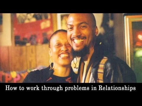 How to work through problems in Relationships