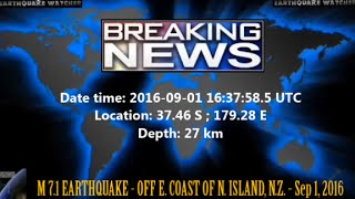 M 7.1 EARTHQUAKE - OFF E. COAST OF N. ISLAND, N.Z. - Sep 1, 2016