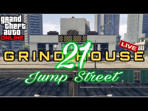 GTA Online LIVE - GRIND HOUSE 21: Jump Street (Play By Play And Map Breakdown)