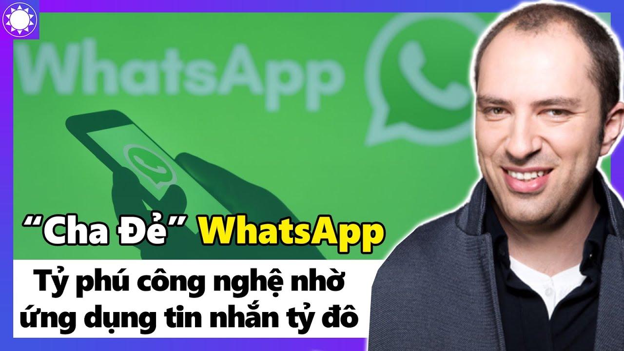 """""""Cha Đẻ"""" WhatsApp – Cậu Bé Nghèo Trở Thành Tỷ Phú Nhờ Ứng Dụng Nhắn Tin Tỷ Đô"""