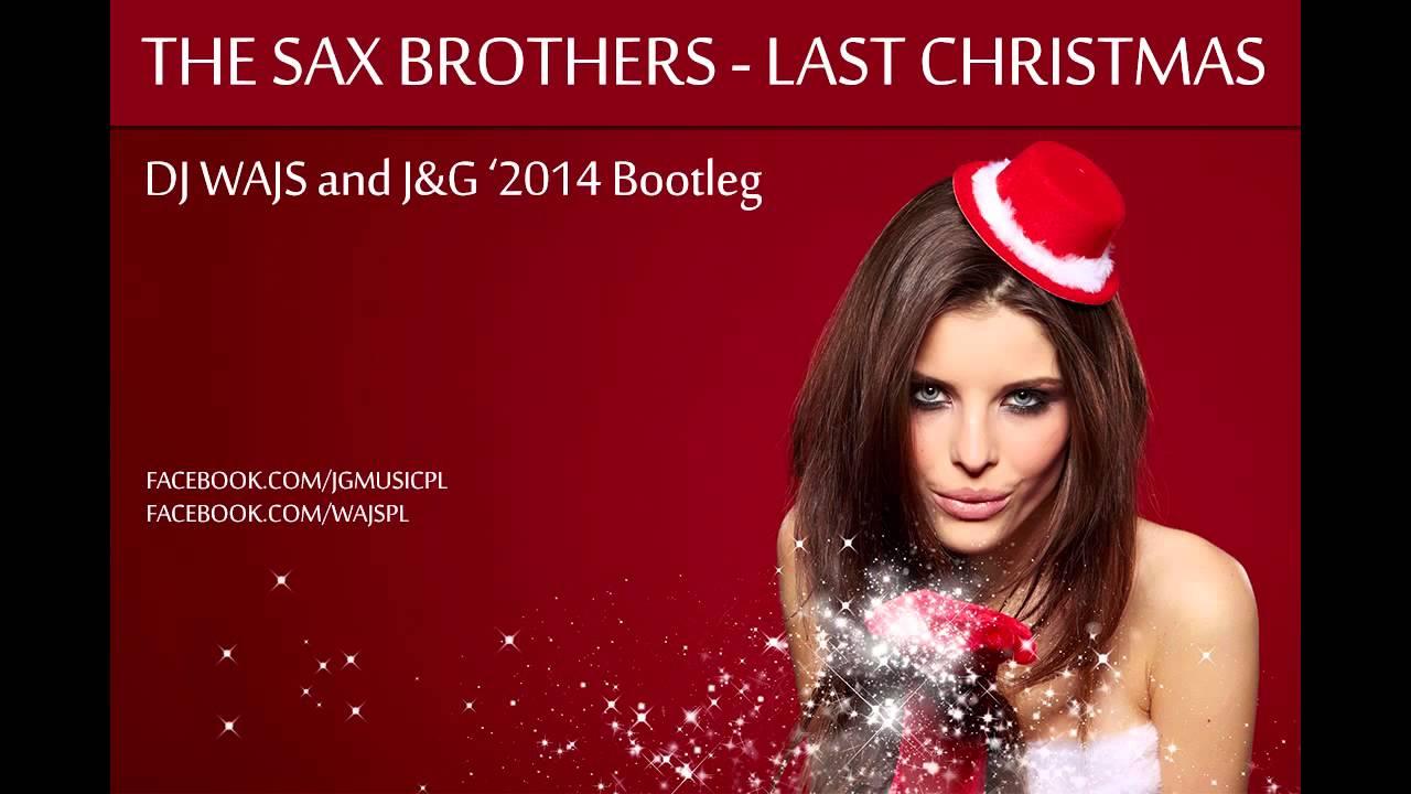 The Sax Brothers - Last Christmas (DJ WAJS and J&G '2014 Bootleg ...