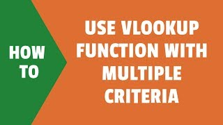 Using Excel VLOOKUP Function with Multiple Criteria