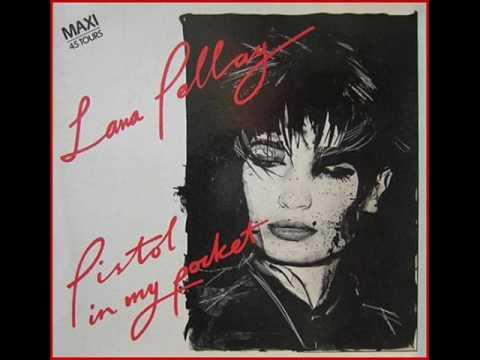 Lana Pellay - Pistol In My Pocket 1986