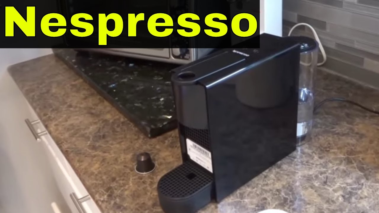 How To Use A Nespresso Machine-Full Tutorial - YouTube