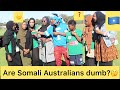 Somali tricky and funny questions in Melbourne (Somali week)