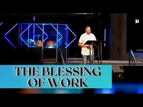 The Blessing of Work Part 4 | Pastor Matt Holcomb