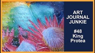 Art Journal Junkie 48 King Protea
