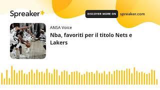 Nba, favoriti per il titolo Nets e Lakers