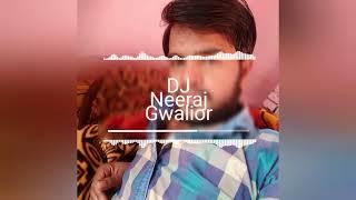 Chori tu se badi bindas DJ Neeraj Gwalior 8962672804