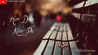 Hum DoNo KaHi pe Mil Jayenge Ek Din🙁¦¦ love status ¦¦ watsup status lyrics by Rahul