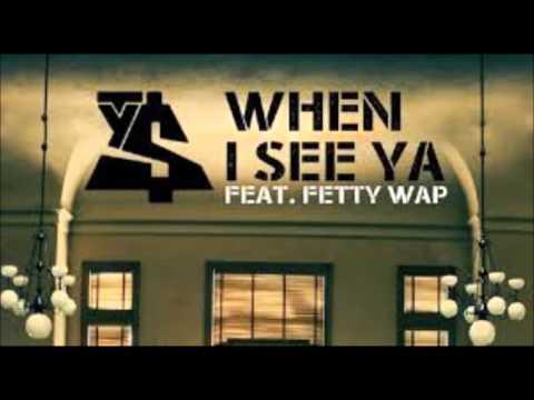 Ty Dolla Sign Ft Fetty Wap When I See Ya