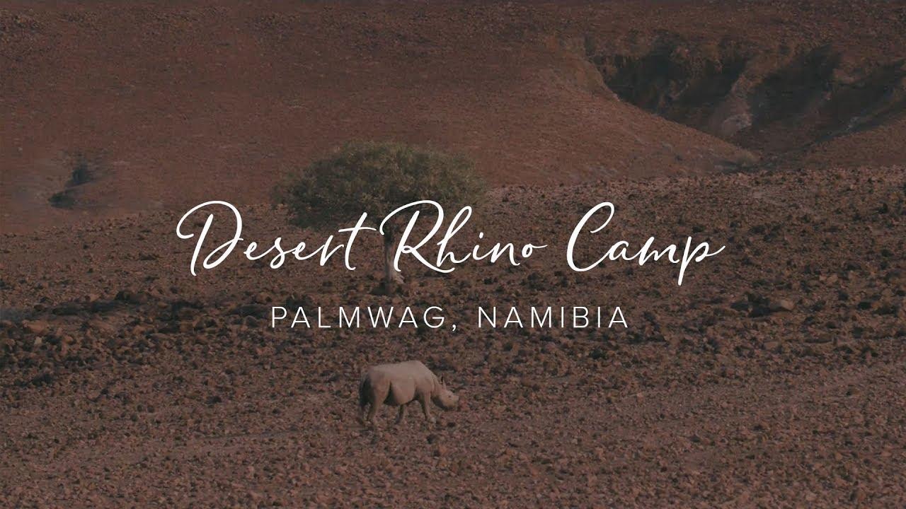 Desert Rhino Camp – Pioneering Namibian Rhino Conservation