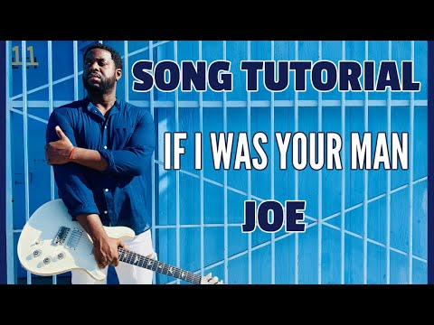 "Joe - ""If I Was Your Man"