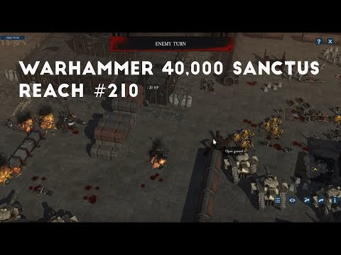 Enter The Steel Host Part 6 | Let's Play Warhammer 40,000 Sanctus Reach #210 |