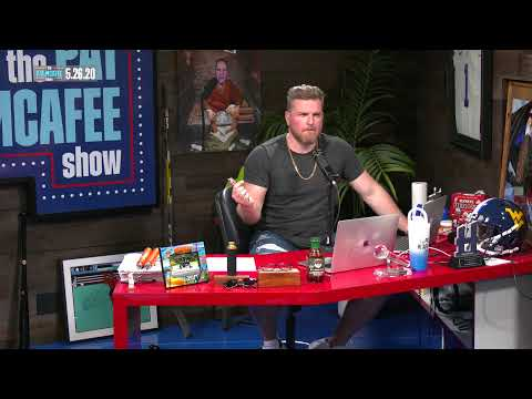 The Pat McAfee Show | Tuesday, May 26th