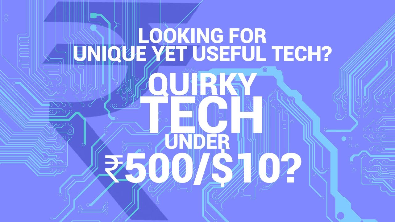 UNIQUELY USEFUL TECH UNDER Rs 500/ $10 || Useful Tech #2