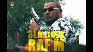 RAF M - ALA RABI | على ربي [Official Music Video]