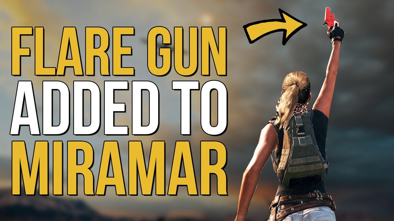 Pubg Announces Flare Gun For Event Mode: FLARE GUN ADDED TO MIRAMAR!