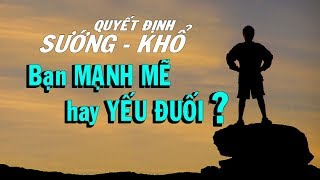Bạn là người mạnh mẽ hay yếu đuối, QUAN TRỌNG CHO THÀNH CÔNG VÀ HẠNH PHÚC ? - Thiền Đạo