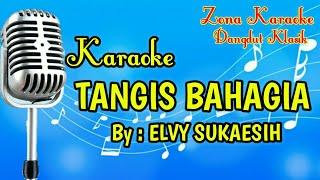 KARAOKE TANGIS BAHAGIA (ELVY SUKAESIH)