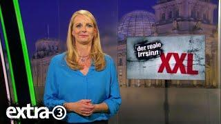 Extra 3 Spezial: Der reale Irrsinn XXL vom 18.10.2017