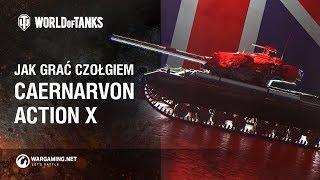 Jak grać czołgiem Caernarvon AX [World of Tanks Polska]