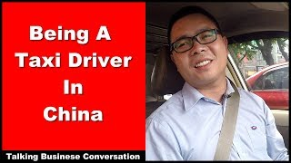 Talking Business - Being A Taxi Driver In China - Intermediate Chinese Conversation