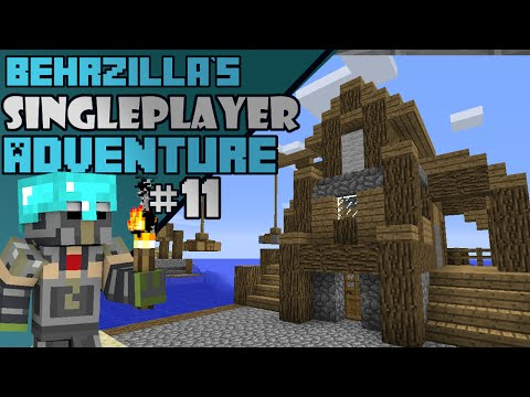 "Behrzilla's Singleplayer Adventure - Ep. 11 ""Ship port construction"""