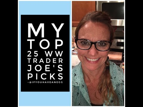 My Top 25 Trader Joe's WW Picks with Smart Points:  Facebook Live Chat!