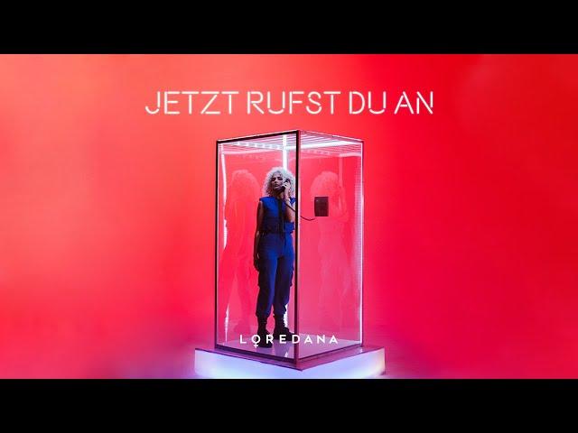 LOREDANA - Jetzt rufst du an (prod. by Miksu & Macloud)