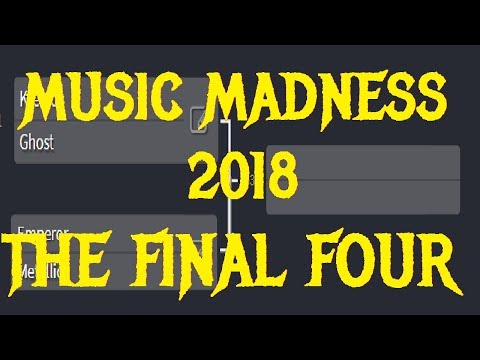 MUSIC MADNESS 2018 - THE FINAL FOUR