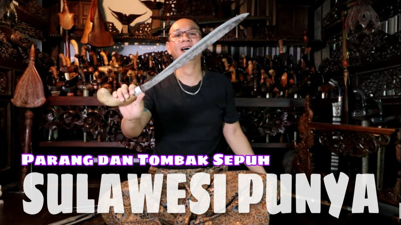 Kagum Melihat Parang Dan Tombak Sepuh Senjata Tradisional Sulawesi Selatan Youtube