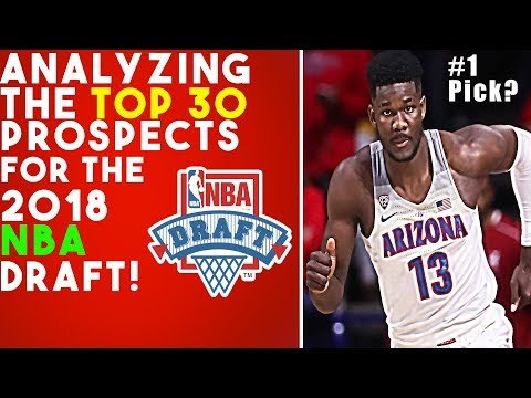 Analyzing The Top 30 Prospects of The 2018 NBA Draft Class