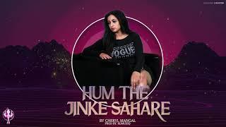Hum The Jinke Sahare Cover by Cheryl Mangal