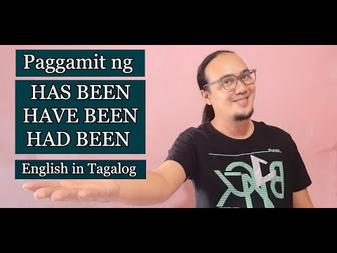 Paggamit ng HAVE BEEN, HAS BEEN, HAD BEEN - English in Tagalog