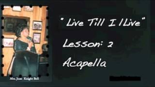 Live Til I Live: Lesson 2 by Mrs.Joan Bell Knight Etan Ministries