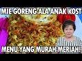 Resep : Mie Goreng   Cha Indomie   Ala Anak Kost Murah Meriah!!!