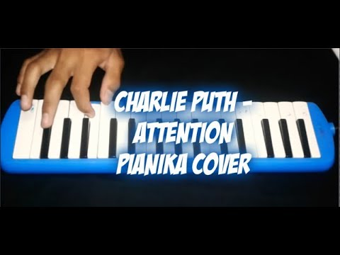Charlie Puth-Attention Pianika Cover(Melodies Cover)!!!