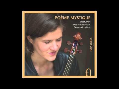 BLOCH - Sonate pour violon et piano - Elsa Grether et Ferenc Vizi - Poème mystique - Teaser