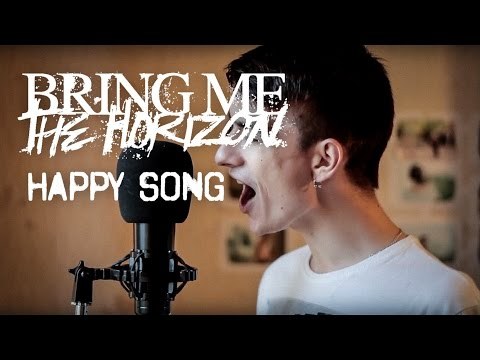 Bring Me The Horizon - Happy Song (vocal / guitar cover by Dmitry Klimov)