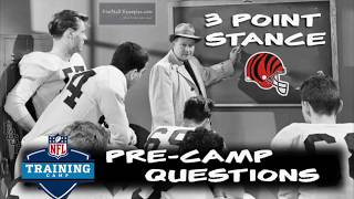 Football Gameplan's 3 Point Stance - Bengals Pre-Camp Questions