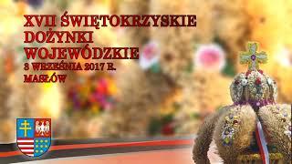 XVII Świętokrzyskie Dożynki Wojewódzkie wMasłowie