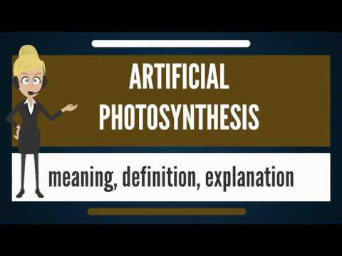 What is ARTIFICIAL PHOTOSYNTHESIS? What does ARTIFICIAL PHOTOSYNTHESIS mean?