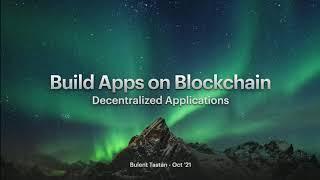 Building Decentralized Apps on Blockchain
