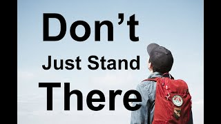 Don't Just Stand There