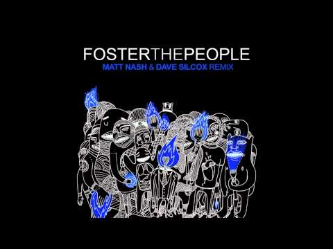 Foster The People - Dont Stop (MATT NASH & DAVE SILCOX OFFICIAL REMIX)