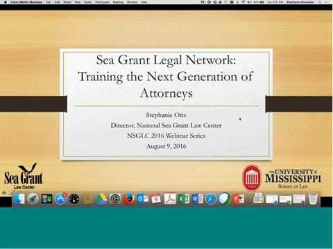 Sea Grant Legal Network: Training the Next Generation of Attorneys [NSGLC]