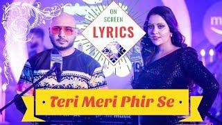Teri Meri Phir Se 🔴 LYRICS 🔴 On Screen Lyrics