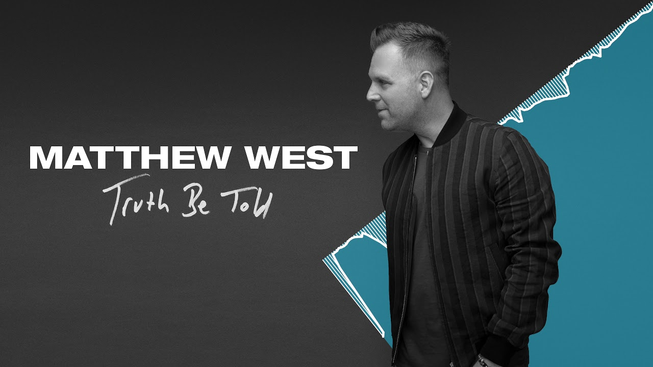 Matthew West - Truth Be Told (Official Audio)